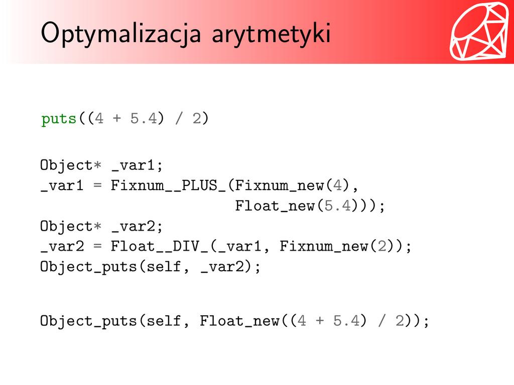 Optymalizacja arytmetyki puts((4 + 5.4) / 2) Ob...