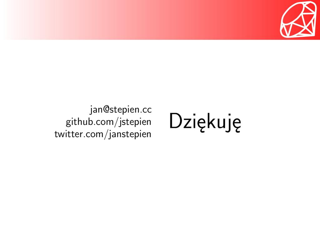 jan@stepien.cc github.com/jstepien twitter.com/...