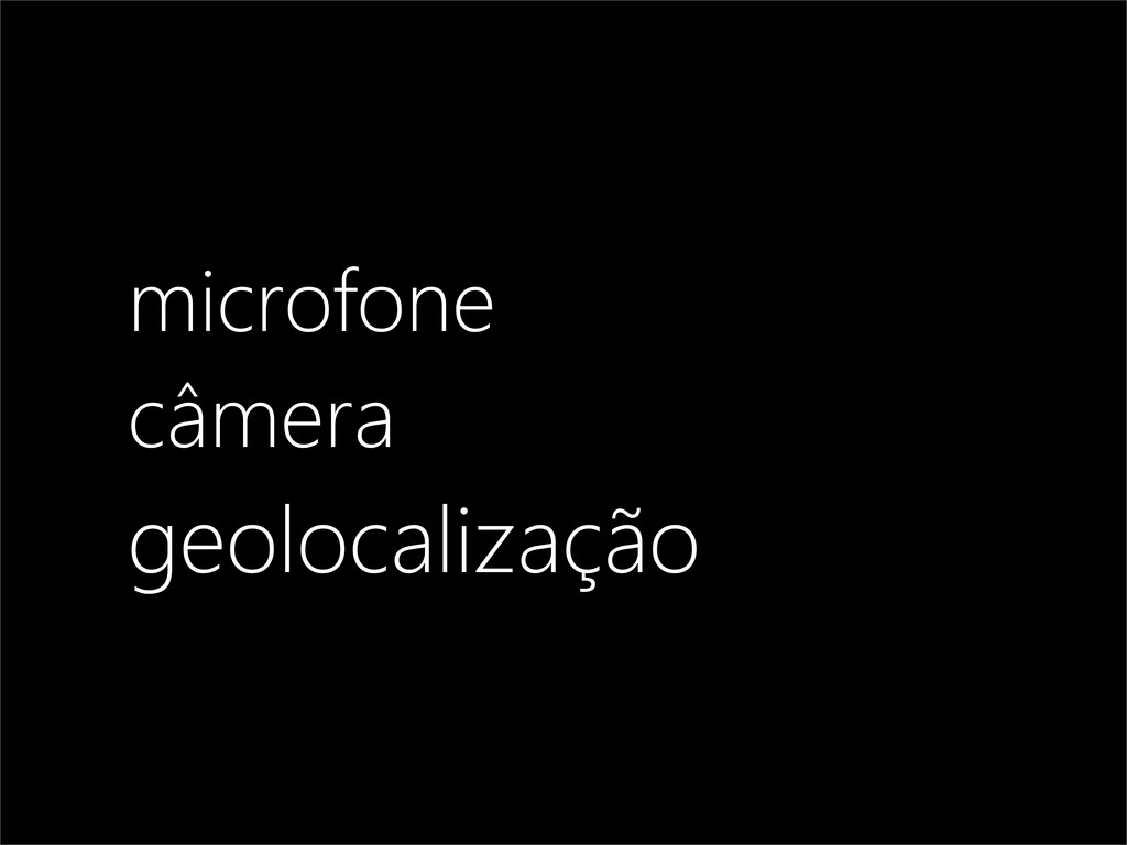 microfone câmera geolocalização