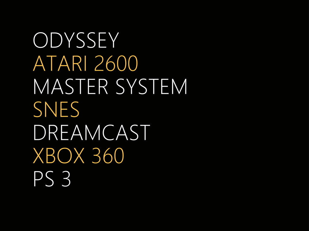 ODYSSEY ATARI 2600 MASTER SYSTEM SNES DREAMCAST...