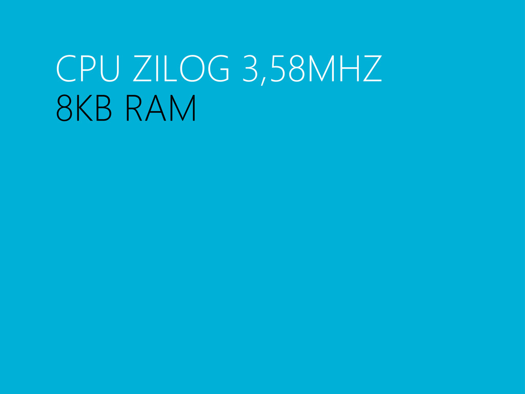 CPU ZILOG 3,58MHZ 8KB RAM