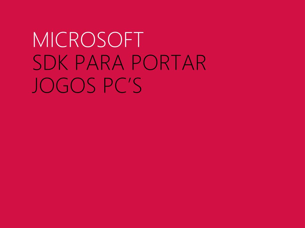 MICROSOFT SDK PARA PORTAR JOGOS PC'S