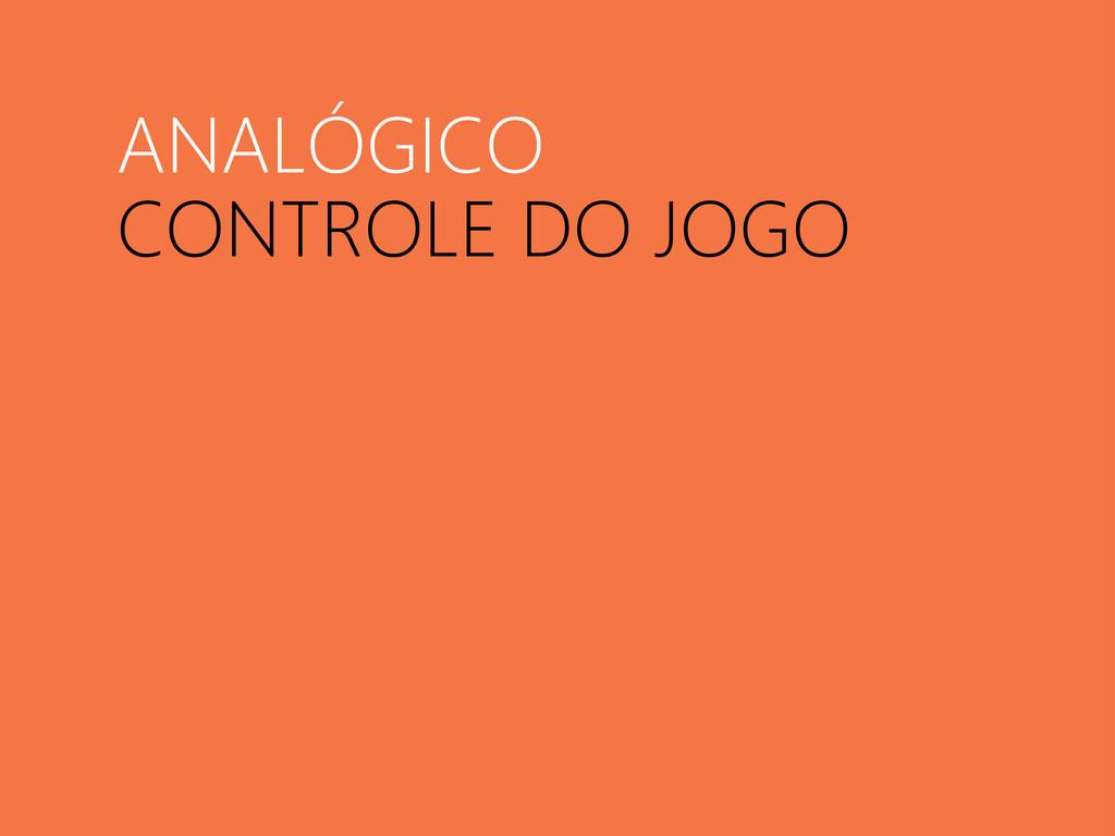 ANALÓGICO CONTROLE DO JOGO