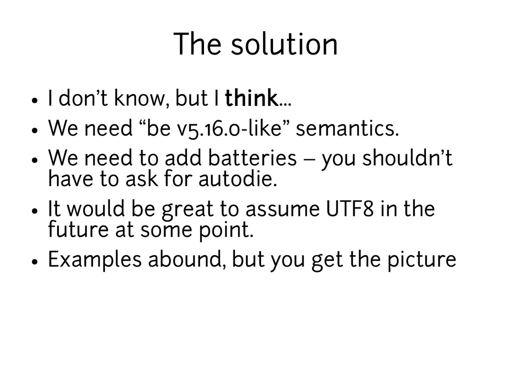 The solution ● I don't know, but I think... ● W...