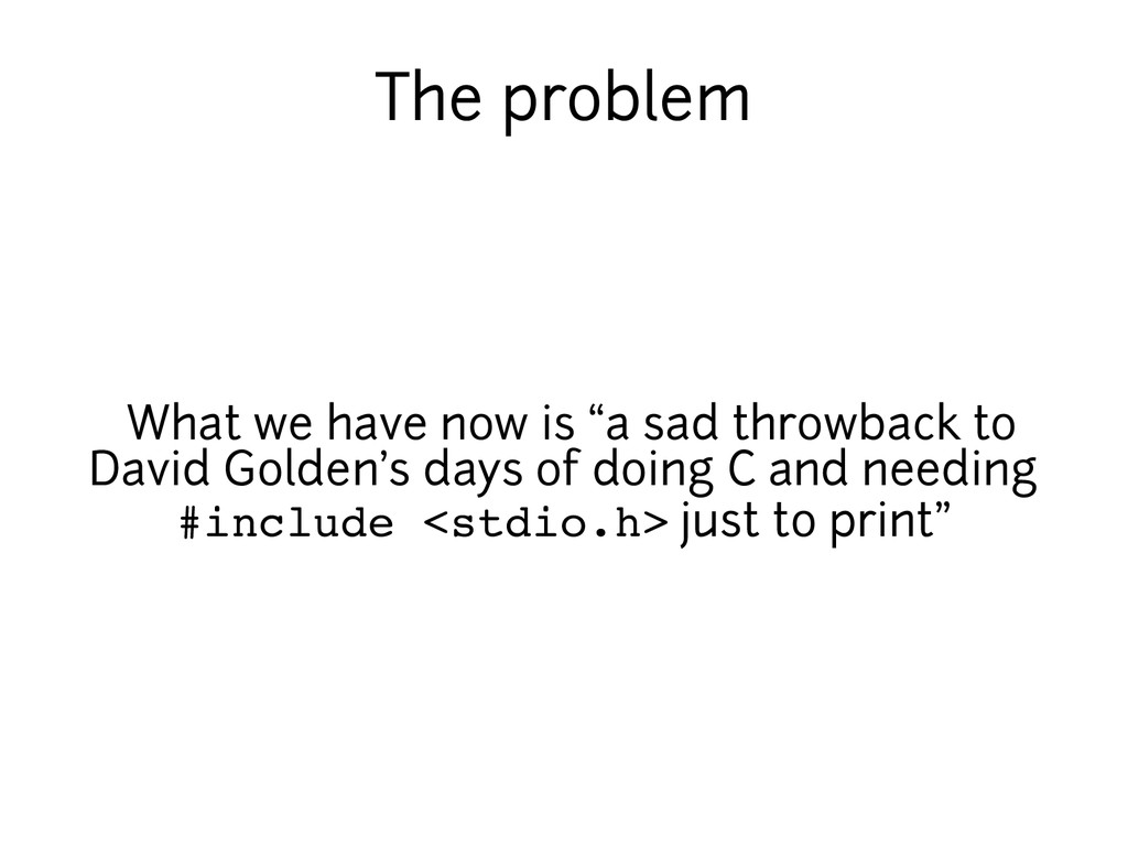 "The problem What we have now is ""a sad throwbac..."
