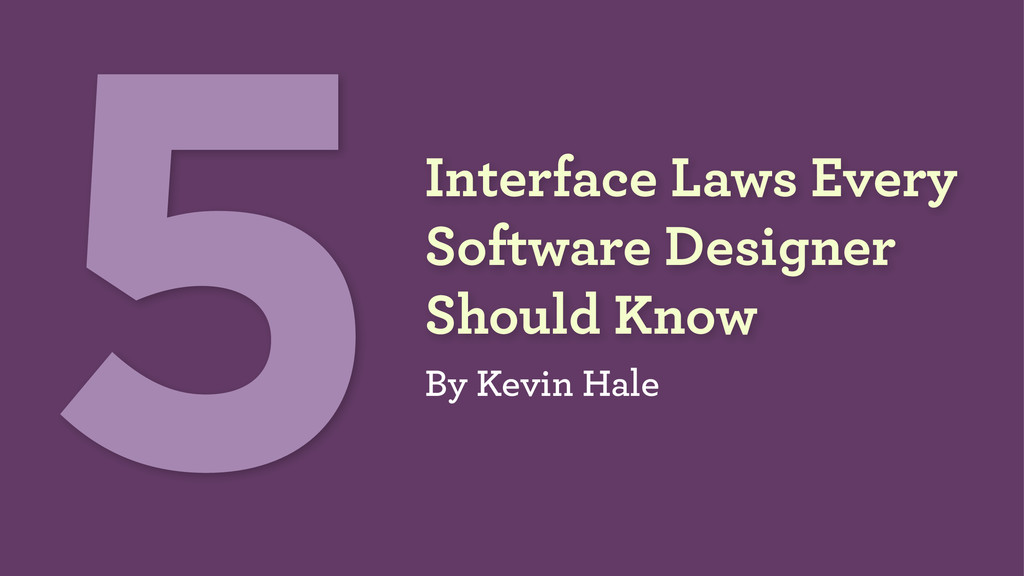 Interface Laws Every Software Designer  Should...