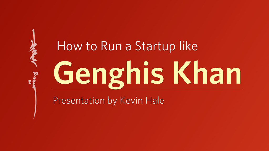Genghis Khan Presentation by Kevin Hale How to ...