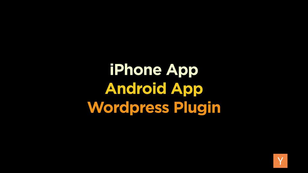 iPhone App Android App Wordpress Plugin