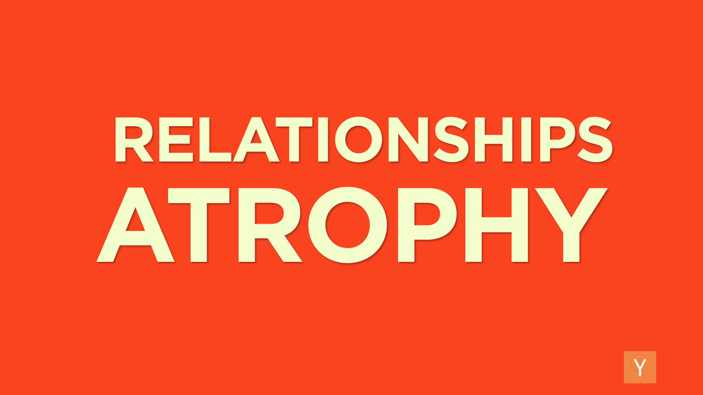 ATROPHY RELATIONSHIPS
