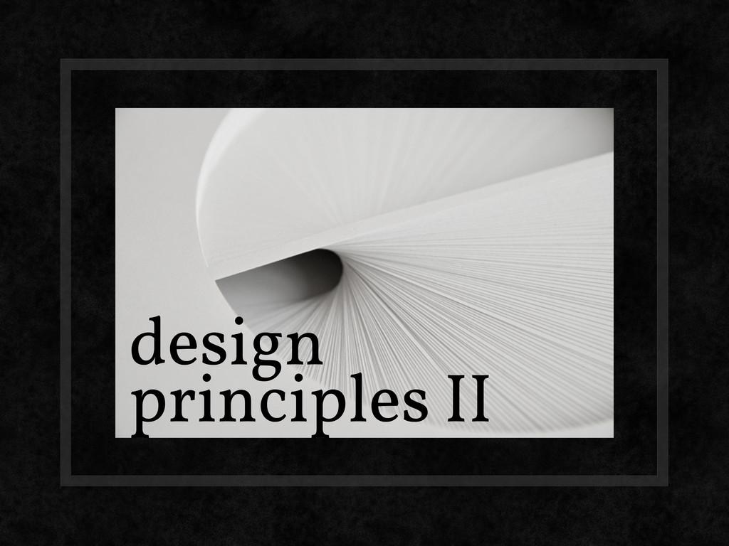 design principles II