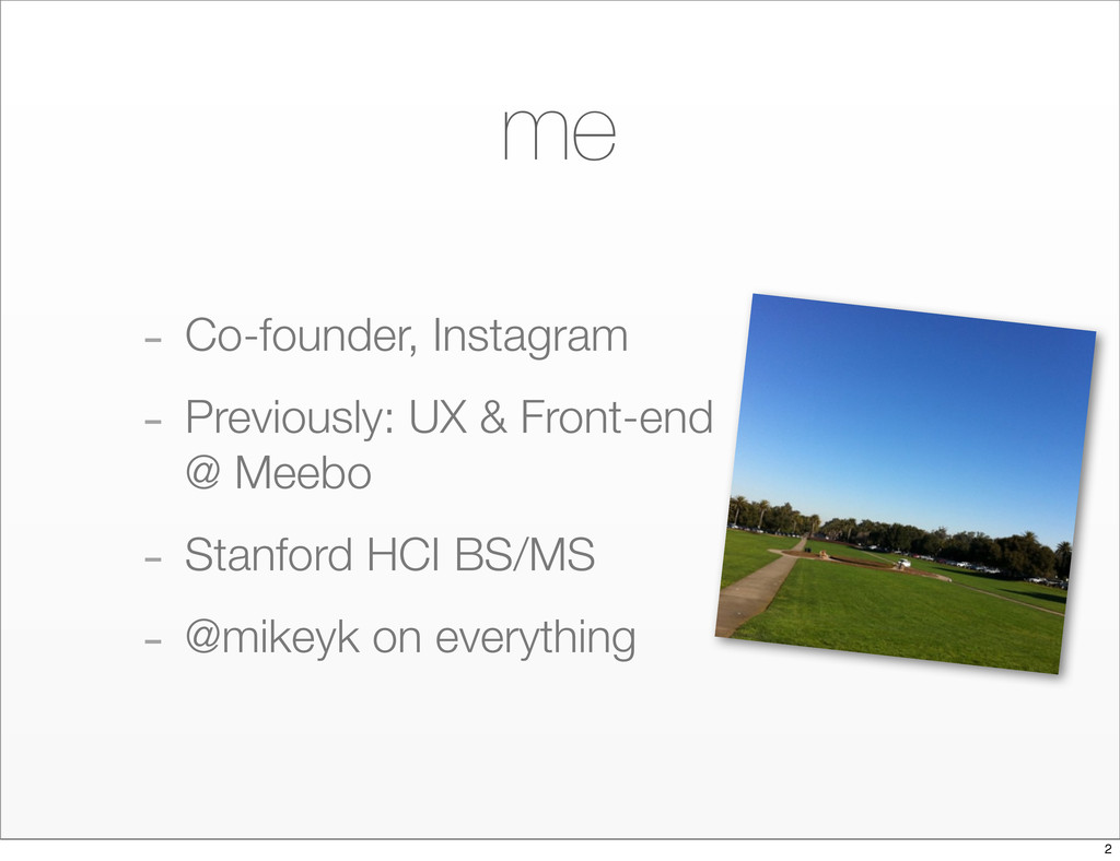 me - Co-founder, Instagram - Previously: UX & F...