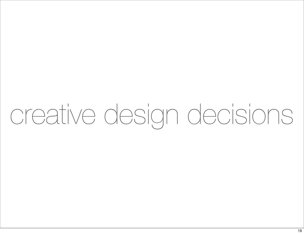 creative design decisions 19