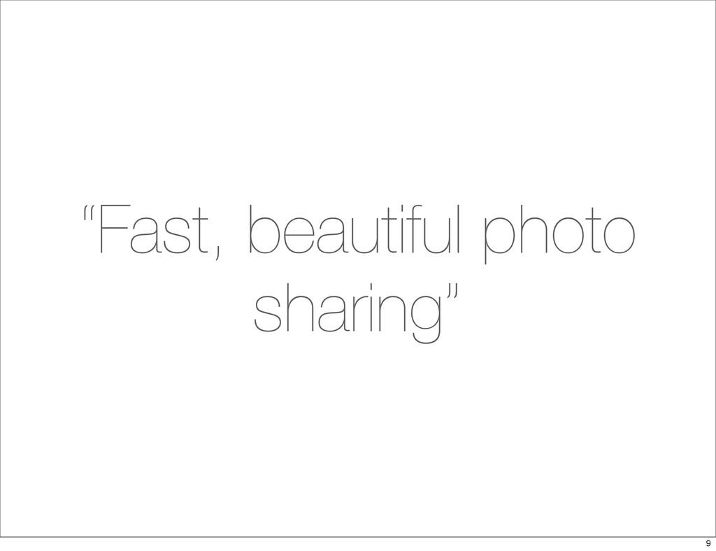 """""""Fast, beautiful photo sharing"""" 9"""