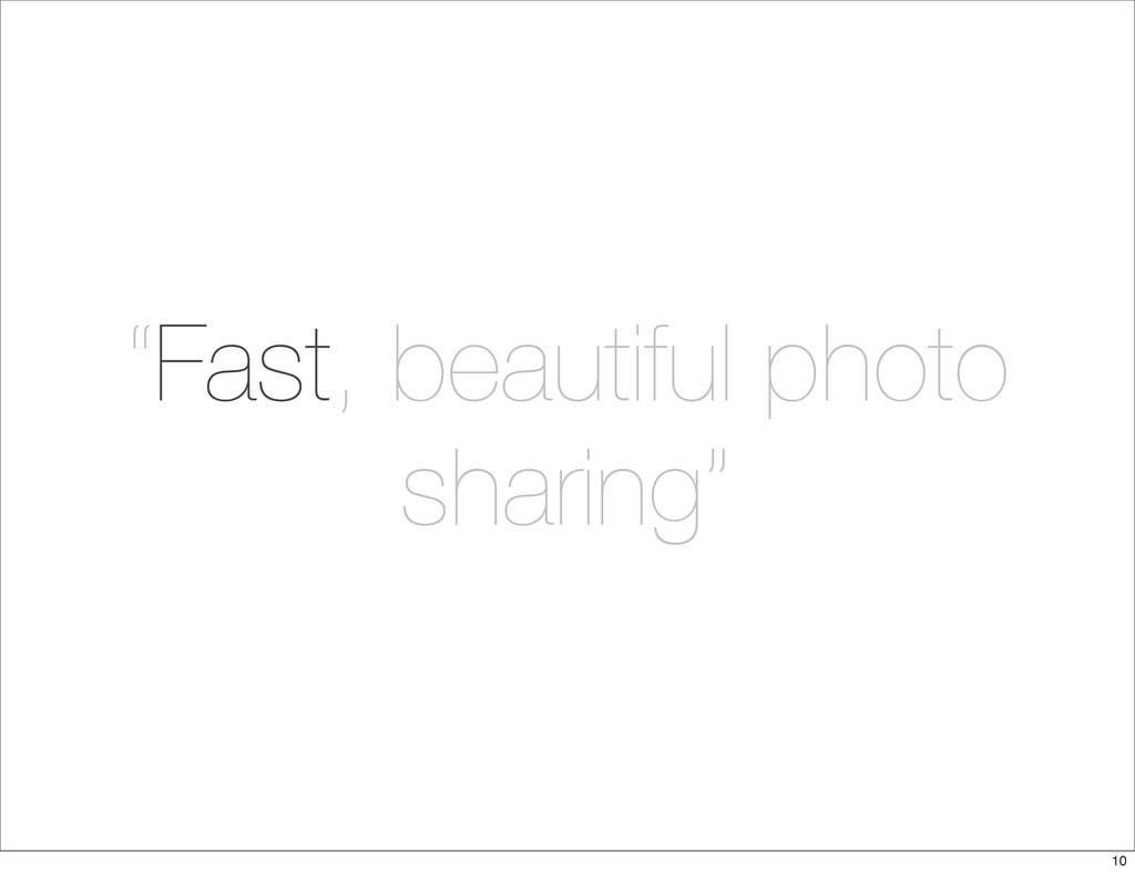 """""""Fast, beautiful photo sharing"""" 10"""
