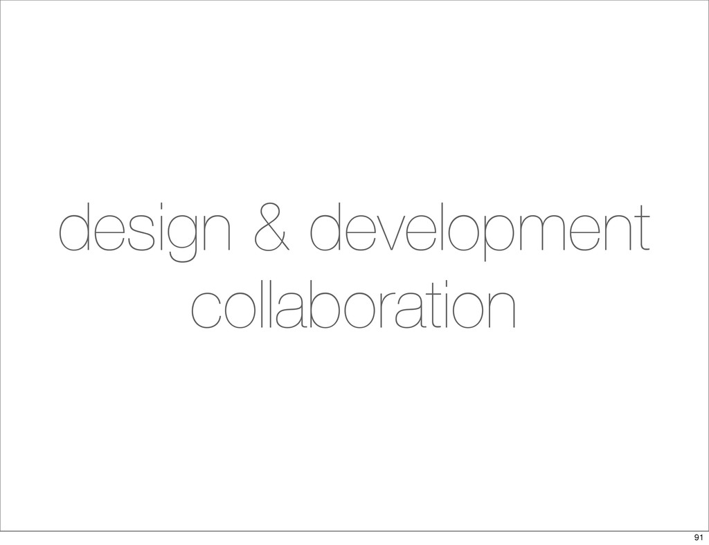 design & development collaboration 91