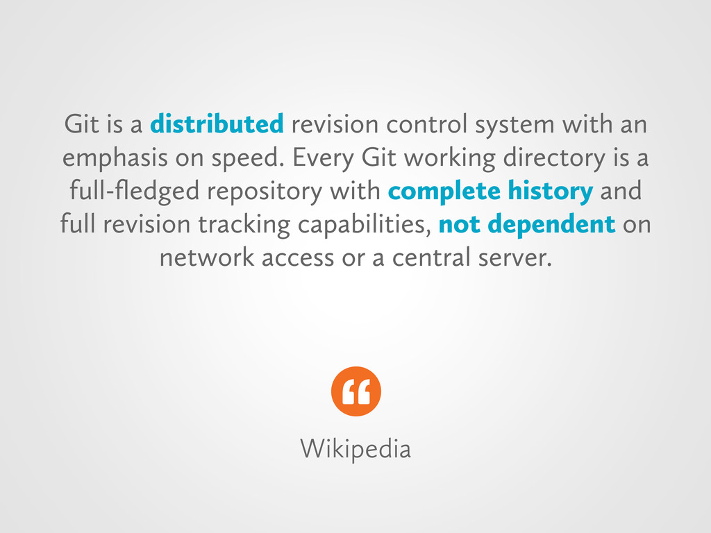 Wikipedia Git is a distributed revision control...