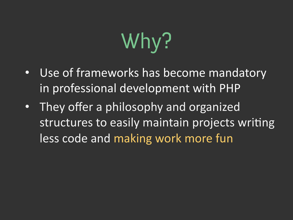 Why? • Use of frameworks has becom...
