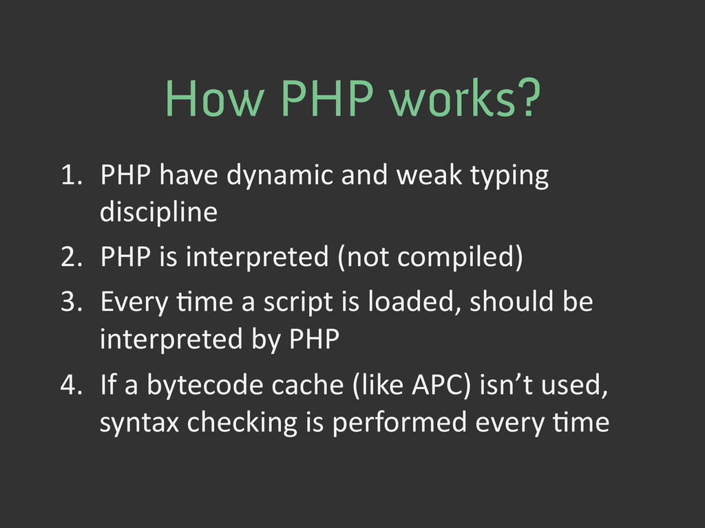 How PHP works? 1. PHP have dynamic an...