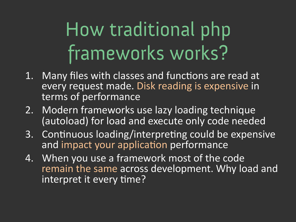 How traditional php frameworks works? 1. Many...