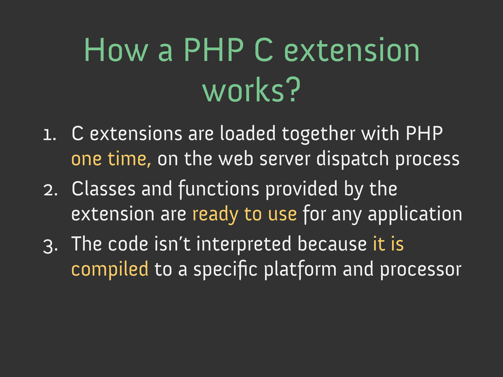 How a PHP C extension works? 1. C extensions a...