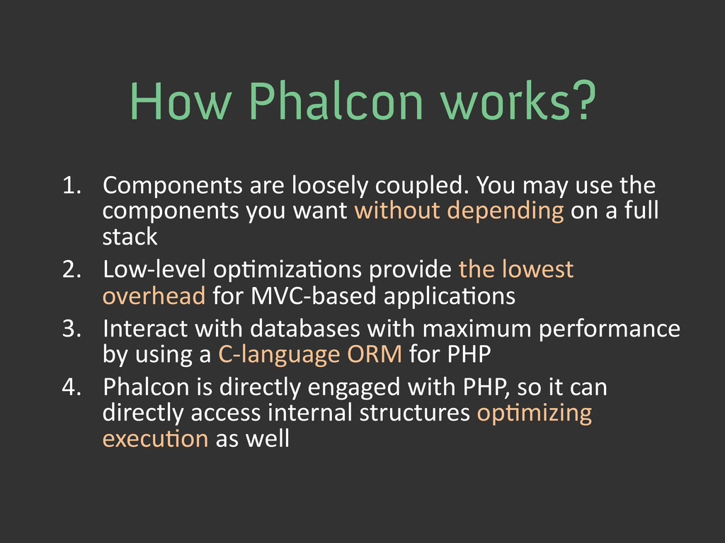 How Phalcon works? 1. Components are loo...