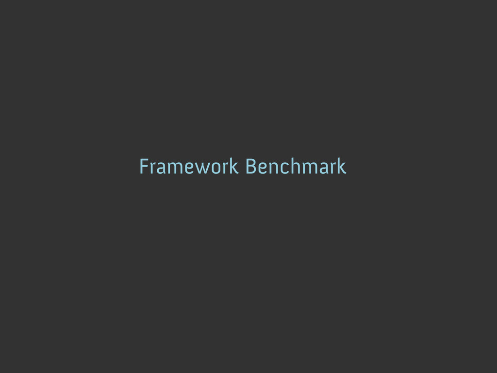 Framework Benchmark