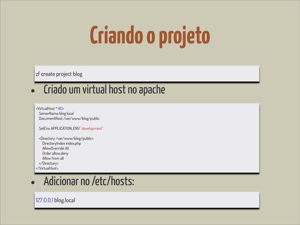 Criando o projeto • Criado um virtual host no a...