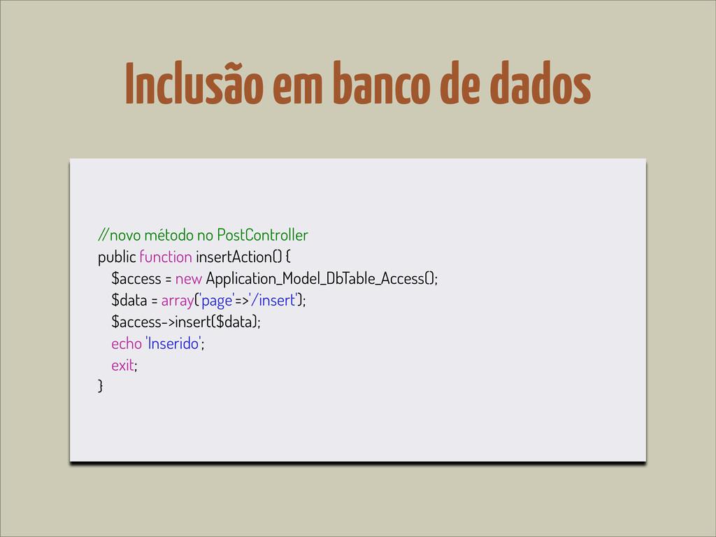 Inclusão em banco de dados / /novo método no Po...