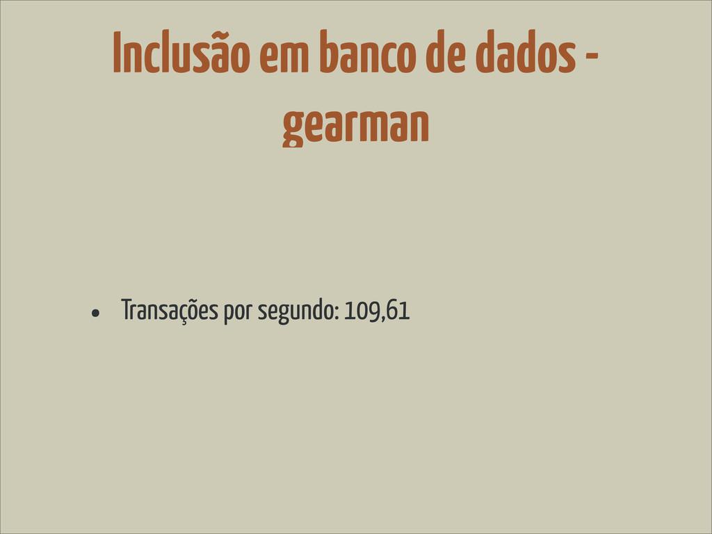 Inclusão em banco de dados - gearman • Transaçõ...