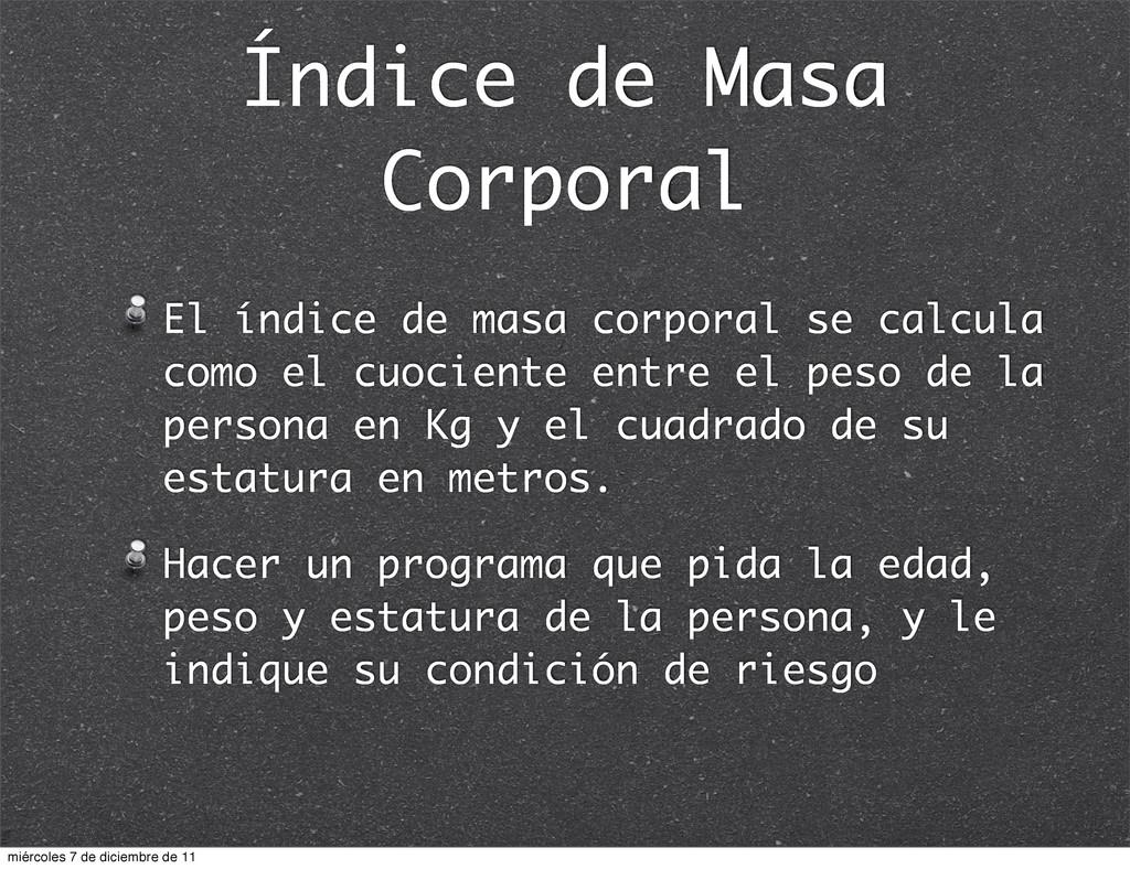 Índice de Masa Corporal El índice de masa corpo...
