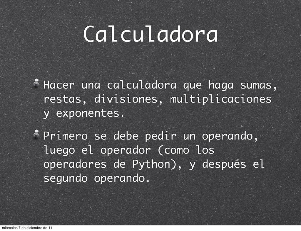 Calculadora Hacer una calculadora que haga suma...