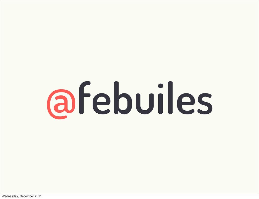 @febuiles Wednesday, December 7, 11