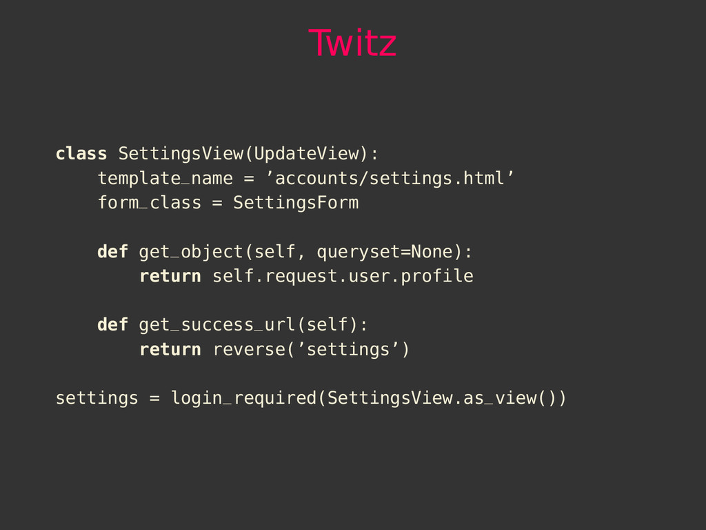 Twitz class SettingsView(UpdateView): template_...
