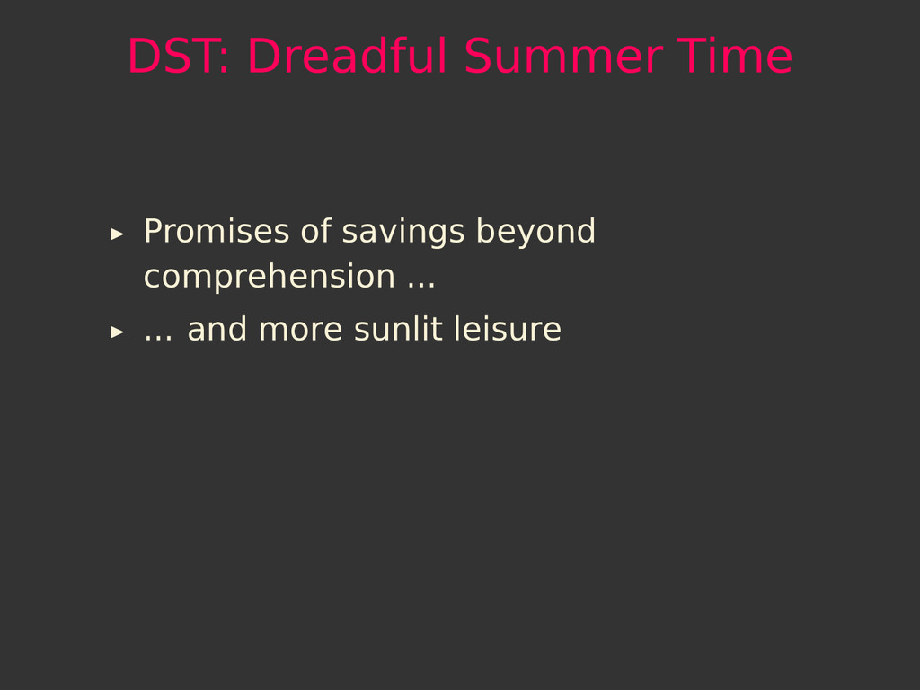 DST: Dreadful Summer Time Promises of savings b...