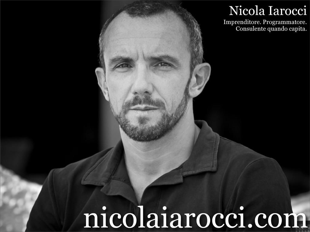 Nicola Iarocci Imprenditore. Programmatore. Con...