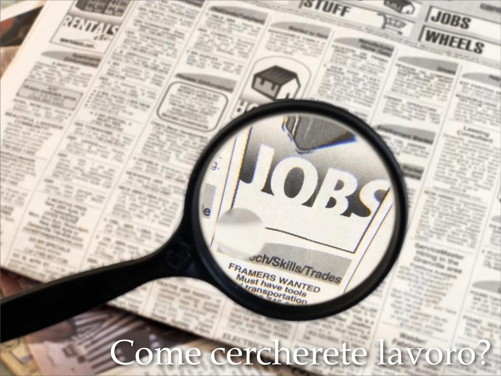Come cercherete lavoro?