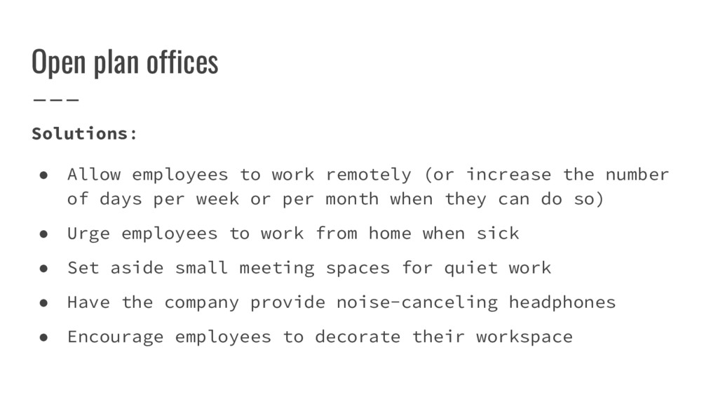 Open plan offices Solutions: ● Allow employees ...