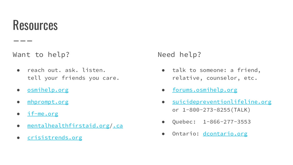 Resources Want to help? ● reach out. ask. liste...