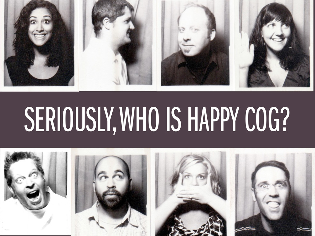 SERIOUSLY, WHO IS HAPPY COG?