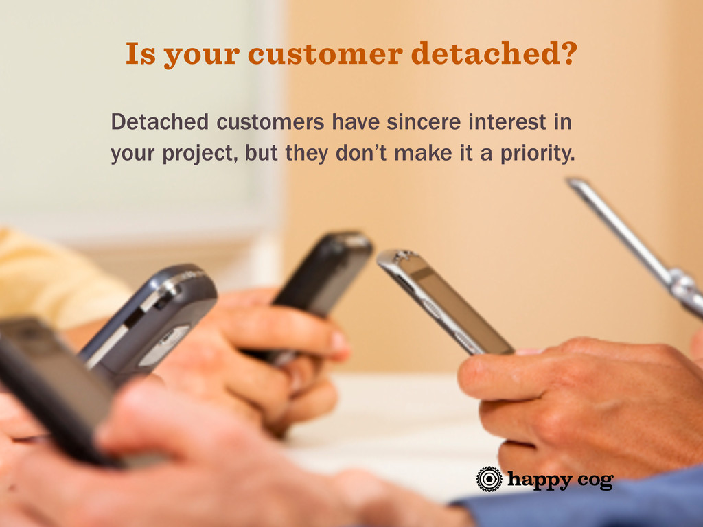 Is your customer detached? Detached customers h...
