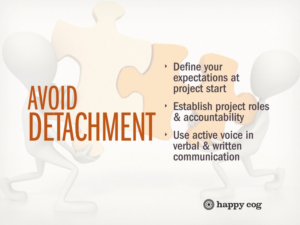 ‣ Define your expectations at project start ‣ E...