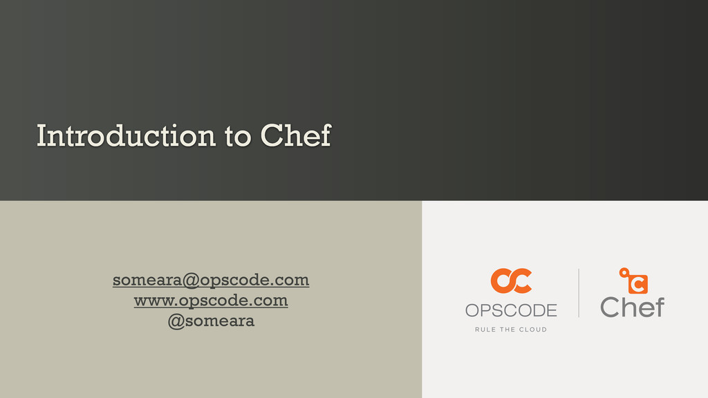 Introduction to Chef someara@opscode.com www.op...