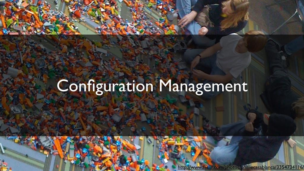 Configuration Management http://www.flickr.com/ph...