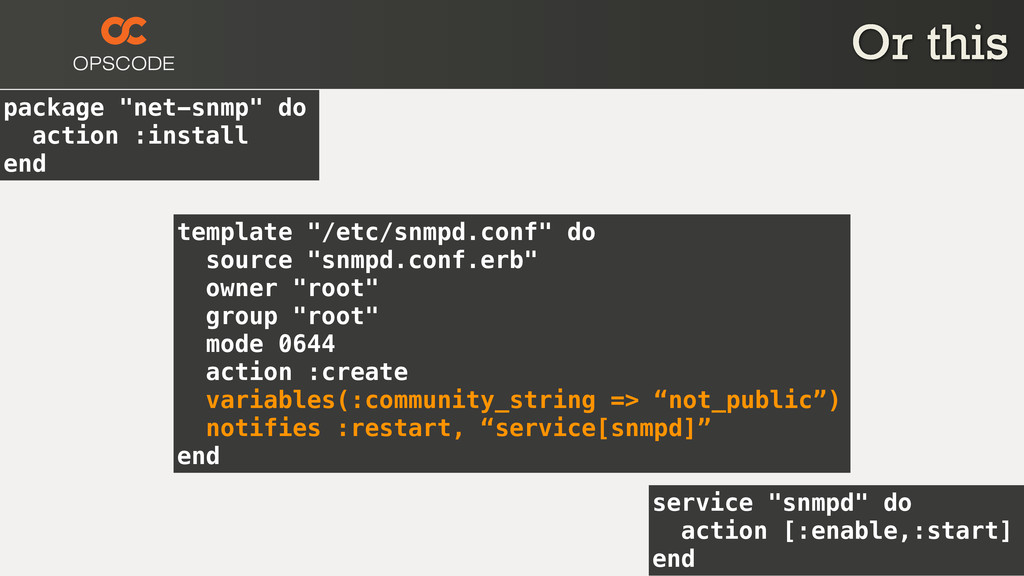 """package """"net-snmp"""" do action :install end servi..."""