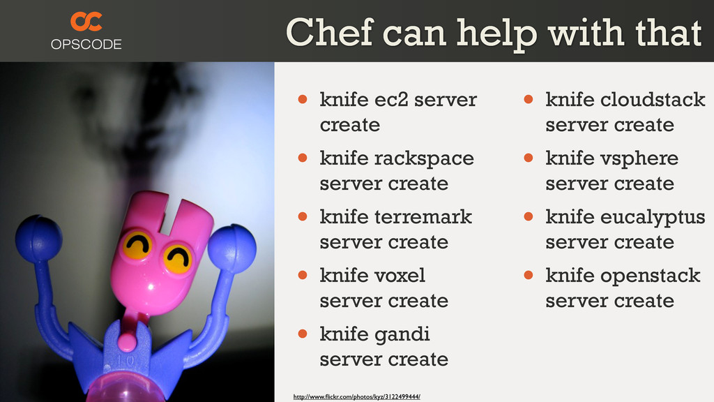 Chef can help with that • knife ec2 server crea...