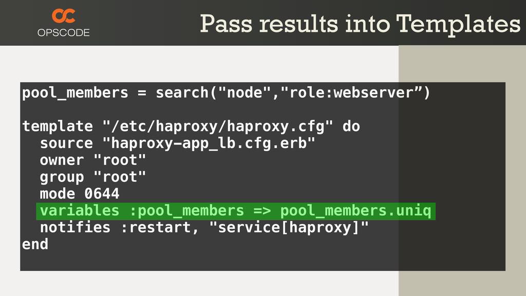 "pool_members = search(""node"",""role:webserver"") ..."