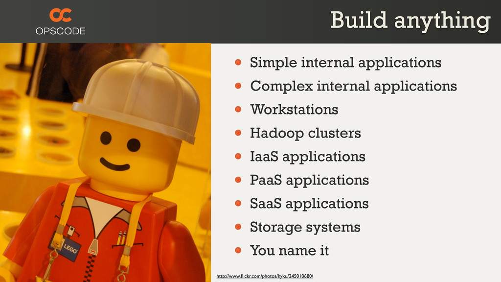 Build anything • Simple internal applications •...