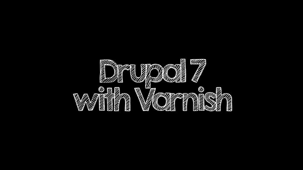 Drupal 7 with Varnish