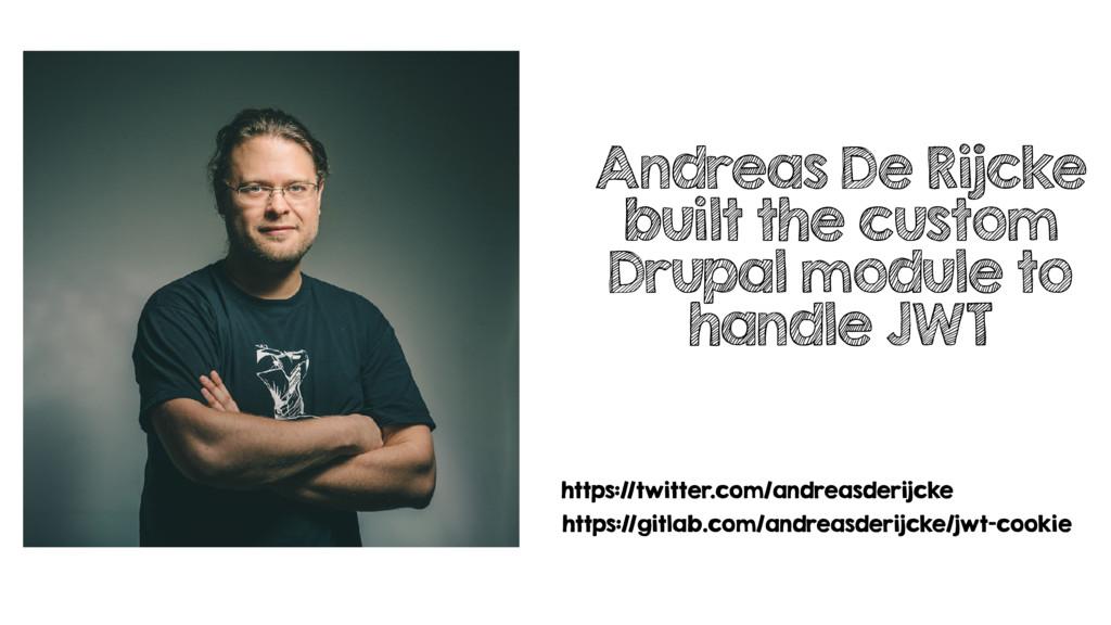 Andreas De Rijcke built the custom Drupal modul...