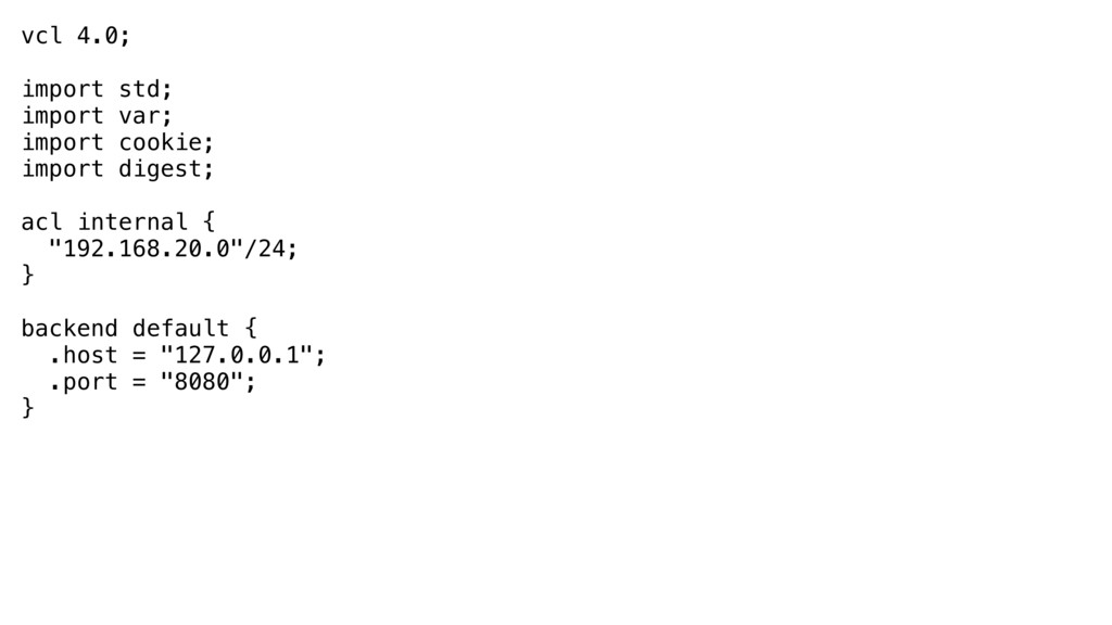 vcl 4.0;  import std; import var; import co...